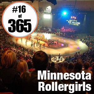 Day 16 of 365 Minnesota Rollergirls #365TC