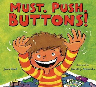 Comedian Jason Good & Illustrator Jarrett J. Krosoczka present MUST. PUSH. BUTTONS!
