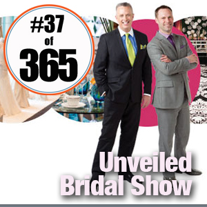 Day 37 of 365 Unveiled Bridal Show #365TC