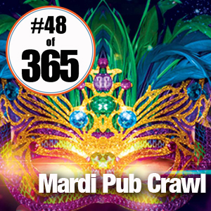 Day 48 of 365 Mardi Gras Pub Crawl #365TC