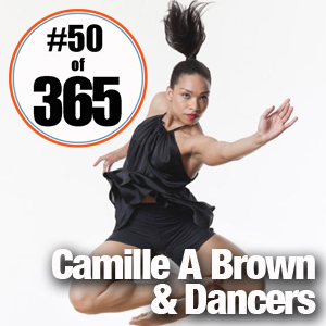 Day 50 of 365 Camille A Brown Dancers #365TC