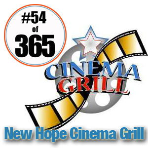 Day 54 of 365 New Hope Cinema Grill #365TC