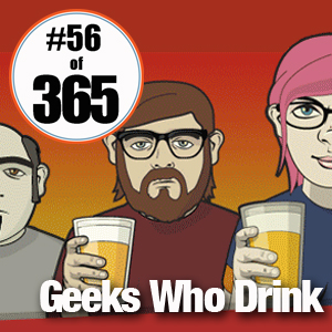 Day 56 of 365 Geeks Who Drink #365TC