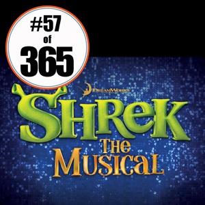 Day 57 of 365 Shrek The Musical #365TC