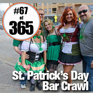 Day 67 of 365 St. Patrick's Day Bar Crawl #365TC