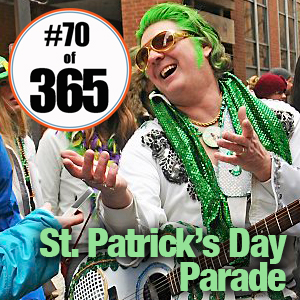 Day 70 of 365 St. Patricks Day Parade #365TC