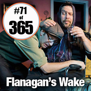 Day 71 of 365 Flanagans Wake
