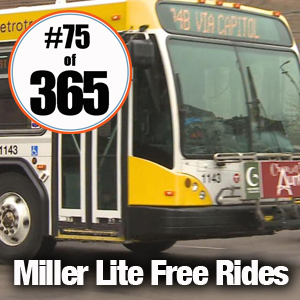 Day 75 of 365 Miller Lite Free Rides #365TC