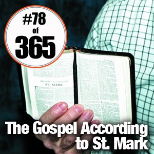 Day 78 of 365 The Gospel According to St Mark #365TC