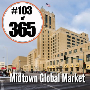Day 103 of 365 Midtown Global Market #365TC