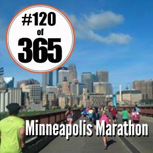 Day 120 of 365 Minneapolis Marathon #365TC