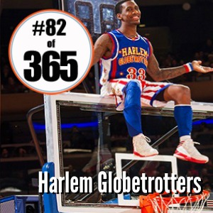 Day 82 of 365 Harlem Globetrotters #365TC