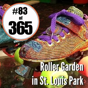 Day 83 of 365 Roller Garden in St. Louis Park #365TC