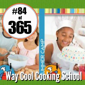 Day 84 of 365 Way Cool Cooking School #365TC