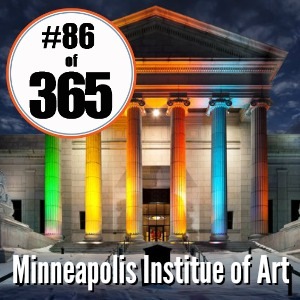 Day 86 of 365 Minneapolis Institute of Arts #365TC