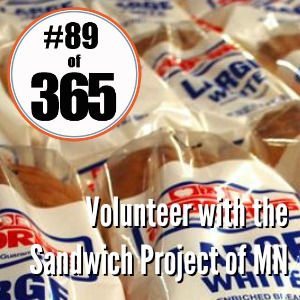 Day 89 of 90 Volunteer with the Sandwich Project of MN #365TC