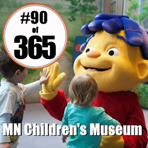 Day 90 of 365 MN Children's Museum #365TC