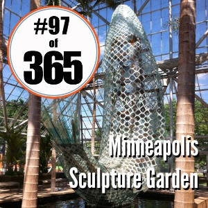 Day 97 of 365 Minneapolis Sculpture Garden #365TC