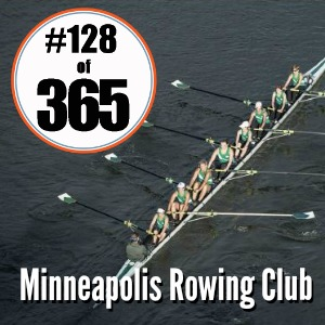 Day 128 of 365 Minneapolis Rowing Club #365TC