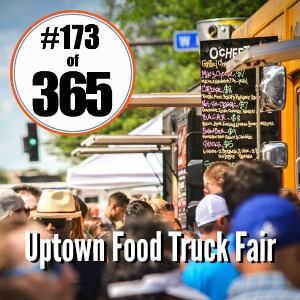 Day 173 of 365 Uptown Food Truck Fair #365TC