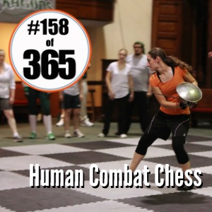 Day 158 of 365 Human Combat Chess #365TC