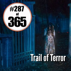 Day 287 of 365 Trail of Terror 11