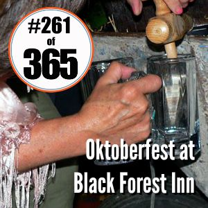 Day 261 of 365 Oktoberfest at Black Forest Inn #365TC