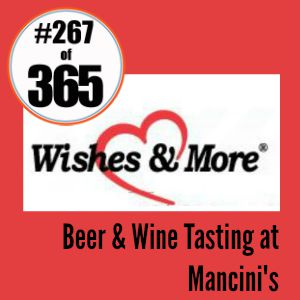 Day 267 of 365 Wishes & More Beer & Wine Tasting at Mancinis #365TC