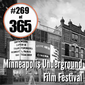 Day 269 of 365 Mpls Underground Film Festival #365TC