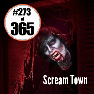 Day 273 of 365 Scream Town #365TC