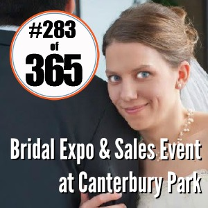 Day 283 of 365 Bridal Expo & Sales Event #365TC