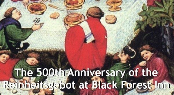 The 500th Anniversary of the Reinheitsgebot at Black Forest Inn